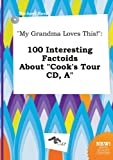 Read, Michael: My Grandma Loves This!: 100 Interesting Factoids about Cook's Tour CD, a