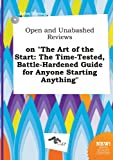 Strong, John: Open and Unabashed Reviews on the Art of the Start: The Time-Tested, Battle-Hardened Guide for Anyone Starting Anything