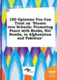 Manning, Michael: 100 Opinions You Can Trust on Stones Into Schools: Promoting Peace with Books, Not Bombs, in Afghanistan and Pakistan