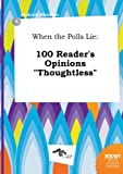 Skinner, Andrew: When the Polls Lie: 100 Reader's Opinions Thoughtless