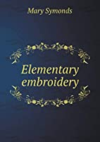 Elementary embroidery by Mary Symonds