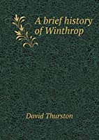 A brief history of Winthrop, from 1764 to…