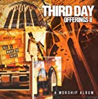Offerings II by Third Day