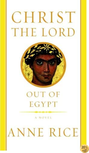 TChrist the Lord: Out of Egypt