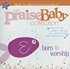 Born to Worship (Praise Baby Collection) by…