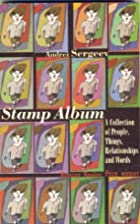 Stamp Album: A Collection of People, Things,…
