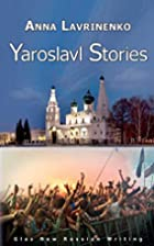 Yaroslavl Stories (New Russian Writing) by…
