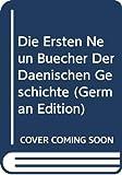 Saxo: Die Ersten Neun Bücher Der Dänischen Geschichte (German Edition)