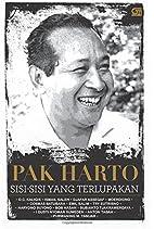 Pak Harto, Sisi-sisi yang Terlupakan…