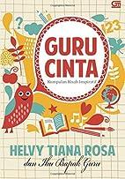 Guru Cinta (Indonesian Edition) by Helvy…