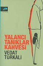 Yalanci Taniklar Kahvesi by Vedat…