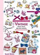 Cross Stitch Mini Motifs: Vintage by Susan…