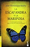Bauby, Jean-Dominique: La escafandra y la mariposa / The Diving Bell and the Butterfly: Un sobrecogedor testimonio sobre los limites de la naturaleza humana / An ... the Limits of Human Nature (Spanish Edition)