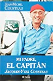 Cousteau, Jean-Michel: Mi padre, el Capitan (Spanish Edition)