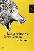 Los corruptores (Spanish Edition) by Jorge…
