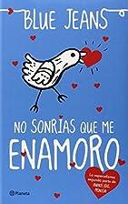 No sonrías que me enamoro (Spanish Edition)…