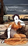 Fuentes, Carlos: Carolina Grau (Spanish Edition)