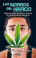 Los morros del narco : historias reales de…