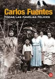 Carlos Fuentes: Todas las familias felices (Happy Families) (Spanish Edition)