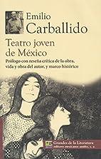 Teatro joven de Mexico. Prologo con resena…