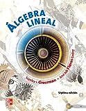 Grossman: ALGEBRA LINEAL 7'ED