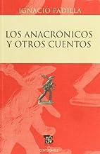 Los anacrónicos y otros cuentos (Spanish…
