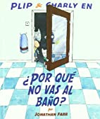 Por Que No Vas al Bano? = Why You're…