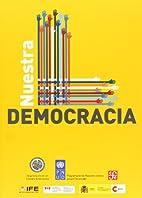 Nuestra democracia (Seccion de Obras de…
