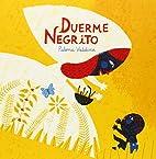 DUERME NEGRITO by Paloma Valdivia