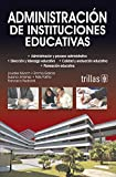 Munch, Lourdes: Administracion y planeacion de instituciones educativas / Administration and Planning Educational Institutions (Spanish Edition)