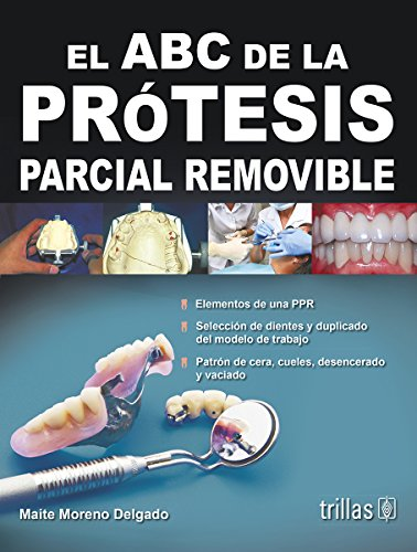 el-abc-de-la-protesis-parcial-removible-the-abcs-of-removable-partial-denture-spanish-edition