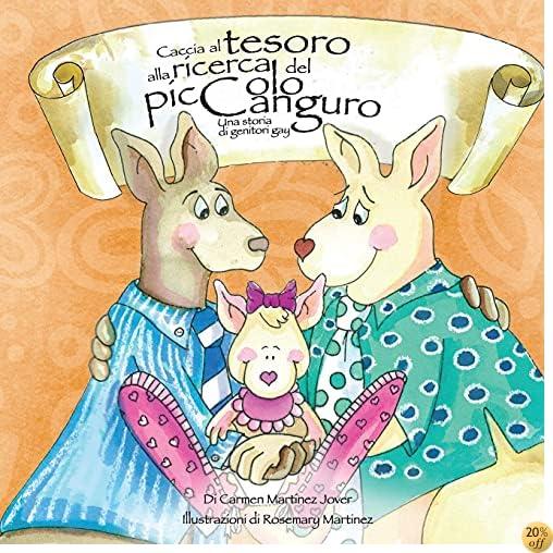 Caccia Al Tesoro Alla Ricerca del Piccolo Canguro. Una Storia Di Genitori Gay (Italian Edition)