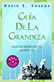 Robin Sharma: La guia de la grandeza / The greatness guide (Spanish Edition)