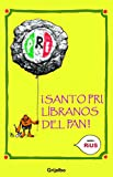 Rius: Santo PRI libranos del PAN / Saint PRI Save us from PAN (Spanish Edition)