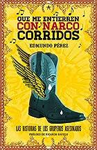 Que Me Entierren Con Narcocorridos (Spanish…
