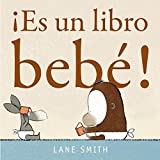 Smith, Lane: ¡Es un libro bebé!