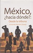 México, ¿hacia donde? : desde…
