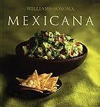 Williams Sonoma : Mexicana by Marilyn…