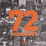 ALMA GUILLERMOPRIETO: 72 migrantes