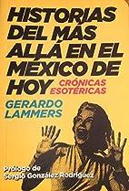 HISTORIAS DEL MAS ALLA EN EL MEXICO DE HOY…