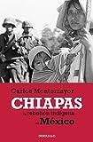 MONTEMAYOR, CARLOS: Chiapas (Spanish Edition)