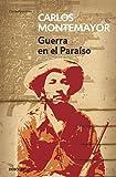 MONTEMAYOR, CARLOS: Guerra en el paraíso (Spanish Edition)