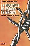 Montemayor, Carlos: Violencia de estado en Mexico, La (Spanish Edition)