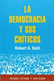 Robert A. Dahl: La democracia y sus criticos (Spanish Edition)