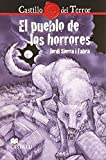 Sierra I Fabra, Jordi: El pueblo de los horrores/ The Town of horrors (Spanish Edition)