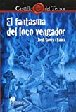 Sierra I Fabra, Jordi: El fantasma del loco vengador/ The ghost of the mad avenger (Spanish Edition)