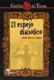 Sierra I Fabra, Jordi: El espejo diabolico/ The diabolical mirror (Spanish Edition)