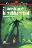 Sierra I Fabra, Jordi: El monstruo de la realidad virtual/ The virtual reality monster (Spanish Edition)