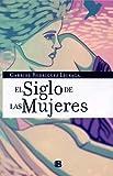 Gabriel Rodriguez: El siglo de las mujeres (Spanish Edition)