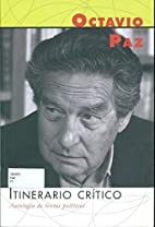 Itinerario crítico by Octavio Paz